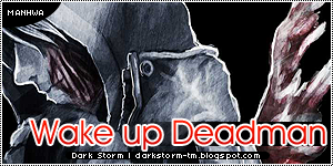 http://darkstorm-tm.blogspot.com/2013/12/wake-up-deadman.html