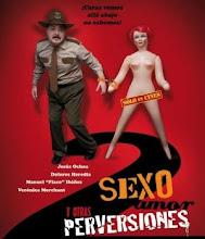 Sexo Amor y otras Perversiones 2 (2011)