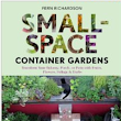 Organic Gardens Network™: Book of the Week: Small-Space Container Gardens - Transform Your Balcony, Porch, or Patio