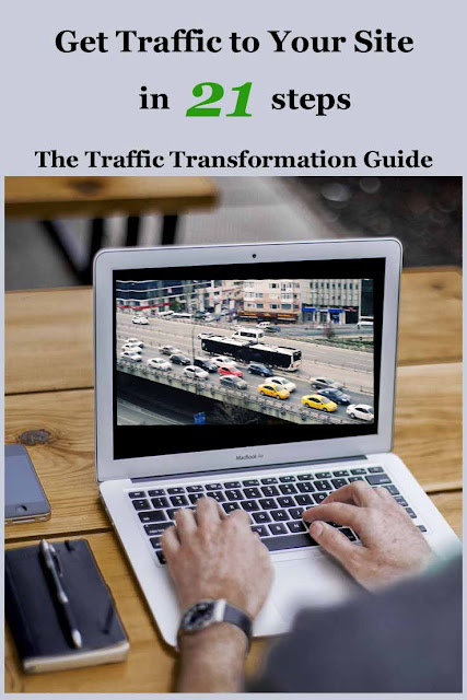 Get traffic to your site in 21 steps