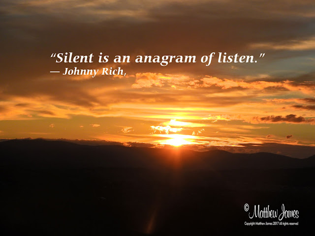 """Silent is an anagram of listen"" - Johnny Rich"