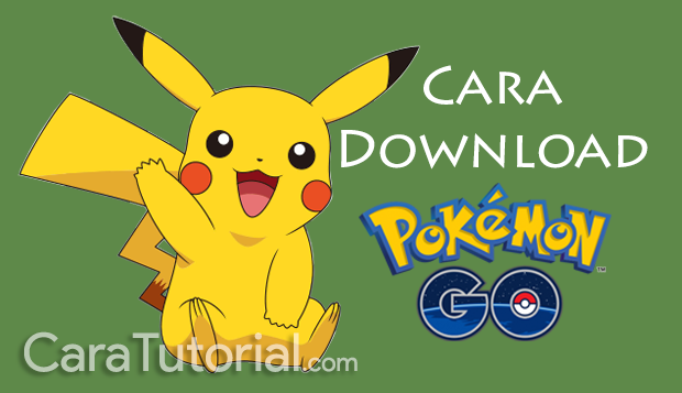 Cara Download Pokemon GO Indonesia