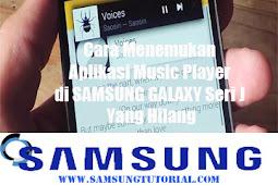 Cara Menemukan Aplikasi Music Player di SAMSUNG GALAXY Seri J Yang Hilang