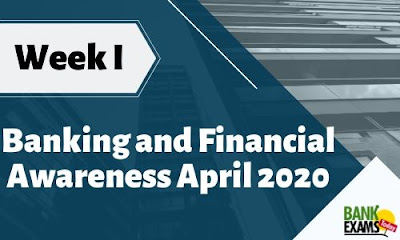 Banking and Financial Awareness April 2020: Week I