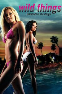 Download Wild Things Diamonds in the Rough (2005) (English) 480p-720p
