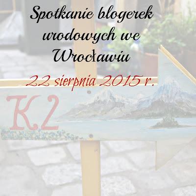 Spotkanie blogerek urodowych we Wrocławiu