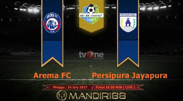 Prediksi Bola : Arema FC Vs Persipura Jayapura , Minggu 16 July 2017 Pukul 18.30 WIB @ TVONE