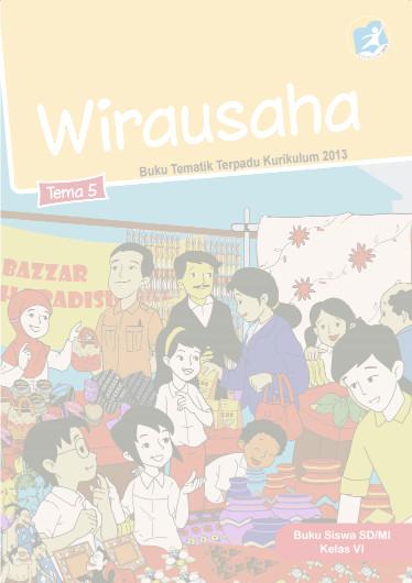 Download Buku Siswa Kurikulum 2013 SD Kelas 6 Tema 5 Wirausaha