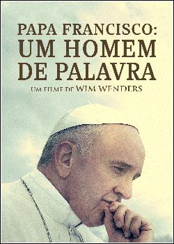 Papa Francisco: Um Homem de Palavra Dublado