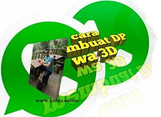 Cara Membuat Dp Whatsapp Keren Dengan Gambar 3D