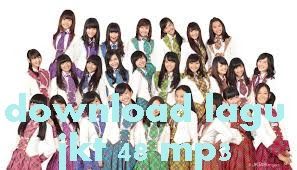 download lagu jkt 48 mp3