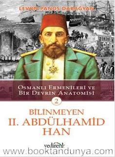 Levon Panos Dabağyan -Bilinmeyen II.Abdülhamid Han Cilt 2