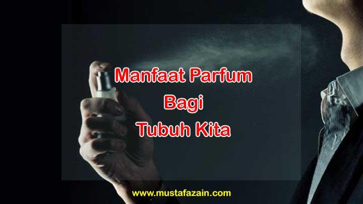 Manfaat Parfum Bagi Tubuh Kita