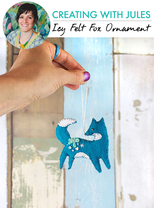 creating with Jules: ice felt fox ornament