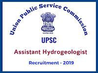 UPSC - Assistant Hydrogeologist Recruitment 2019