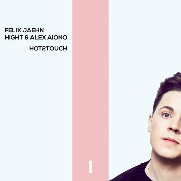 Felix Jaehn, Hight & Alex Aiono - Hot2Touch - Single Cover