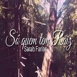 Baixar Música Só Quem Tem Raiz Sarah Farias