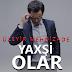 Üzeyir Mehdizade - Yaxsi Olar Albüm indir