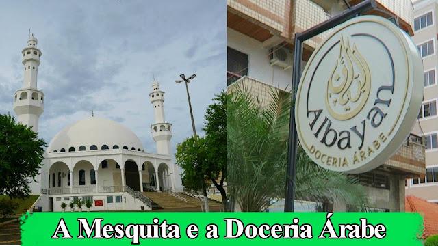 A Mesquita de Foz e a Doceria Árabe