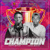 OFFICIAL PREMIERE: E Prince & Savyola - Champion [Produced by Tlife] || @ogwaprince2