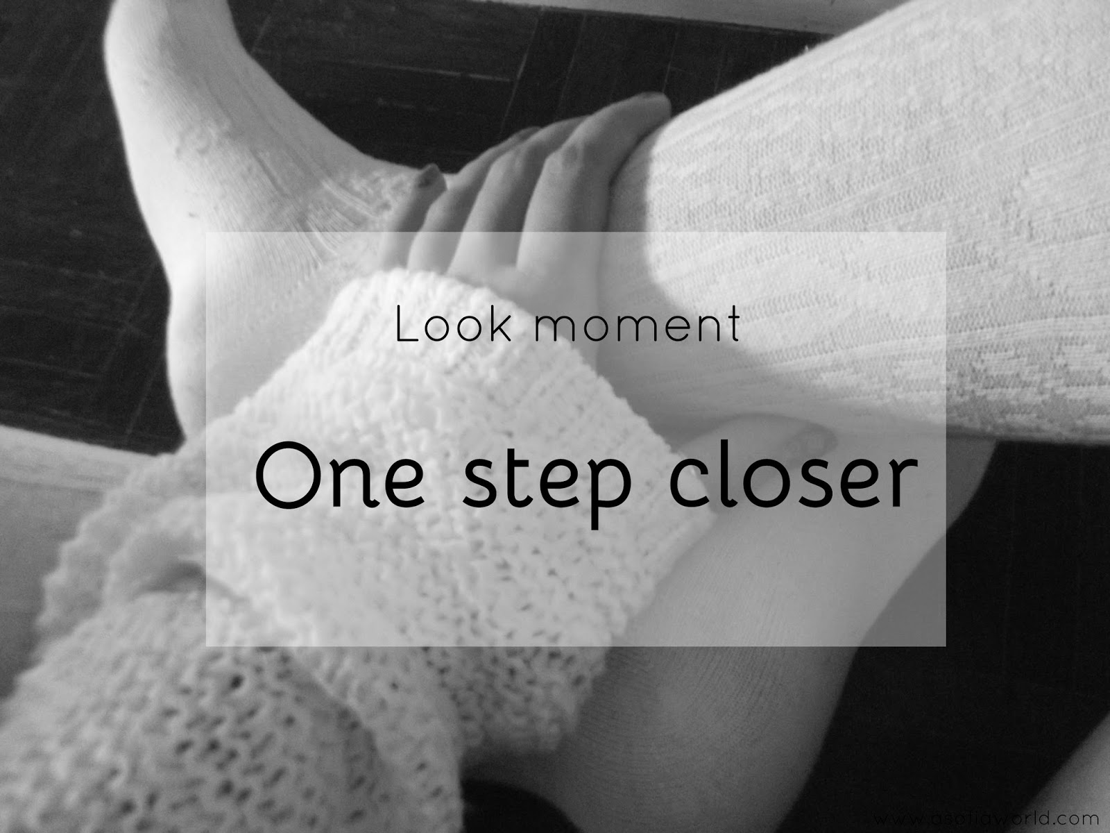 Look moment: One step closer to being two steps far from you