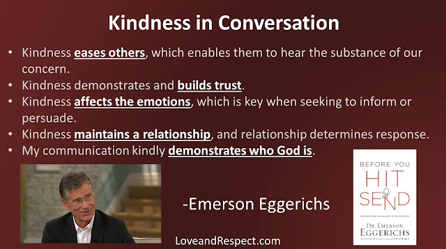 "Quote from ""Before You Hit Send"" by Dr. Emerson Eggerichs- ""Kindness eases others, which enables them to hear the substance of our concern. Kindness demonstrates and builds trust. Kindness affects the emotions, which is key when seeking to inform or persuade. Kindness maintains a relationship, and relationship determines response. My communication kindly demonstrates who God is."" #Truth #Communication #SocialMedia"