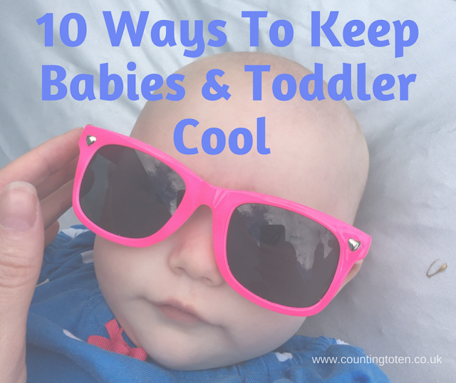 "Picture of a baby in pink sunglasses and title text of ""10 ways to keep babies and toddlers cool"""