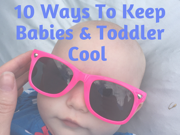 10 ways to Keep Babies Cool in Hot Weather