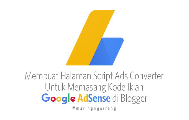 Membuat Halaman Ads Script Converter Untuk Kode Iklan Adsense di Blogger