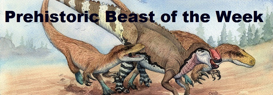 Prehistoric Beast of the Week