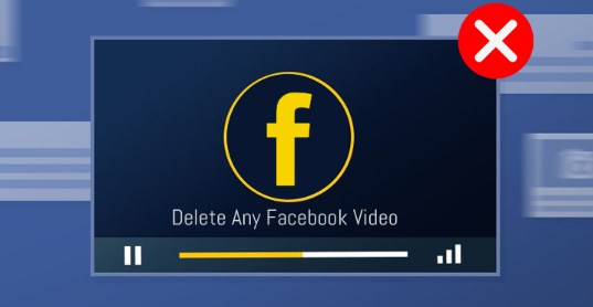 How to Delete Facebook Videos