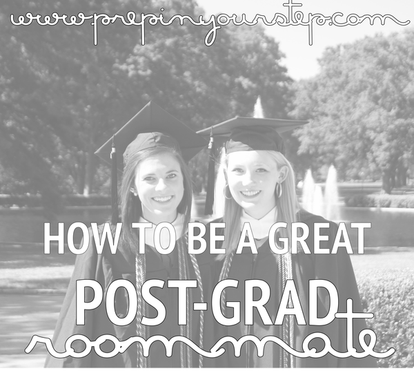 prep in your step how to be a great post grad roommate