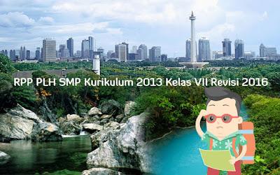 Download RPP PLH SMP Kurikulum 2013 Kelas VII Revisi 2016