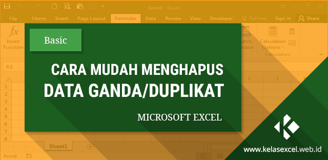 Cara Menghapus Data Ganda (Duplikat) di Excel Dengan Mudah dan Cepat