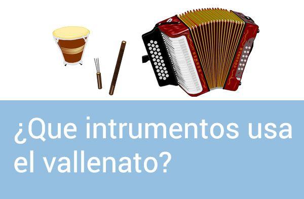 Instrumentos Musicales del Vallenato.