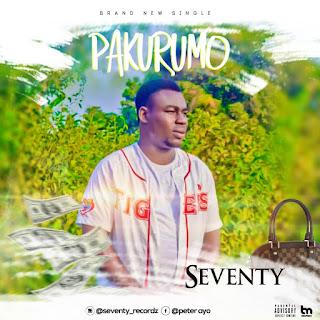 MUSIC: Seventy - Pakurumo
