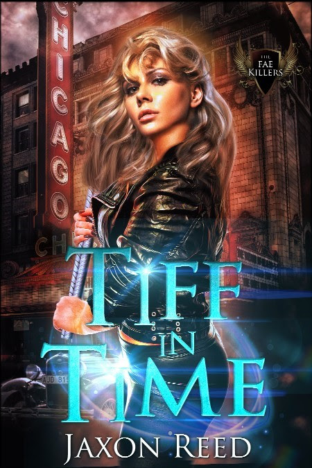 Tiff in Time (The Fae Killers, Book 1) by Jaxon Reed