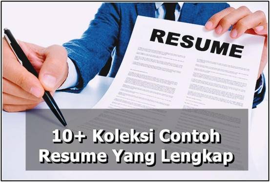 10+ Koleksi Contoh Resume Yang Lengkap