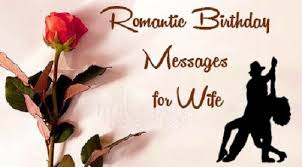 Happy Birthday wishes quotes for wife: romantic birthday massages for wife