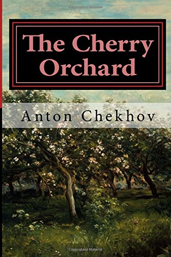 the cherry orchard by anton chekhov essay Below is an essay on chekhov's cherry orchard from anti essays, your source for research papers, essays, and term paper examples chekhov's 'the cherry orchard' is set in russia at a time of great political and social change.
