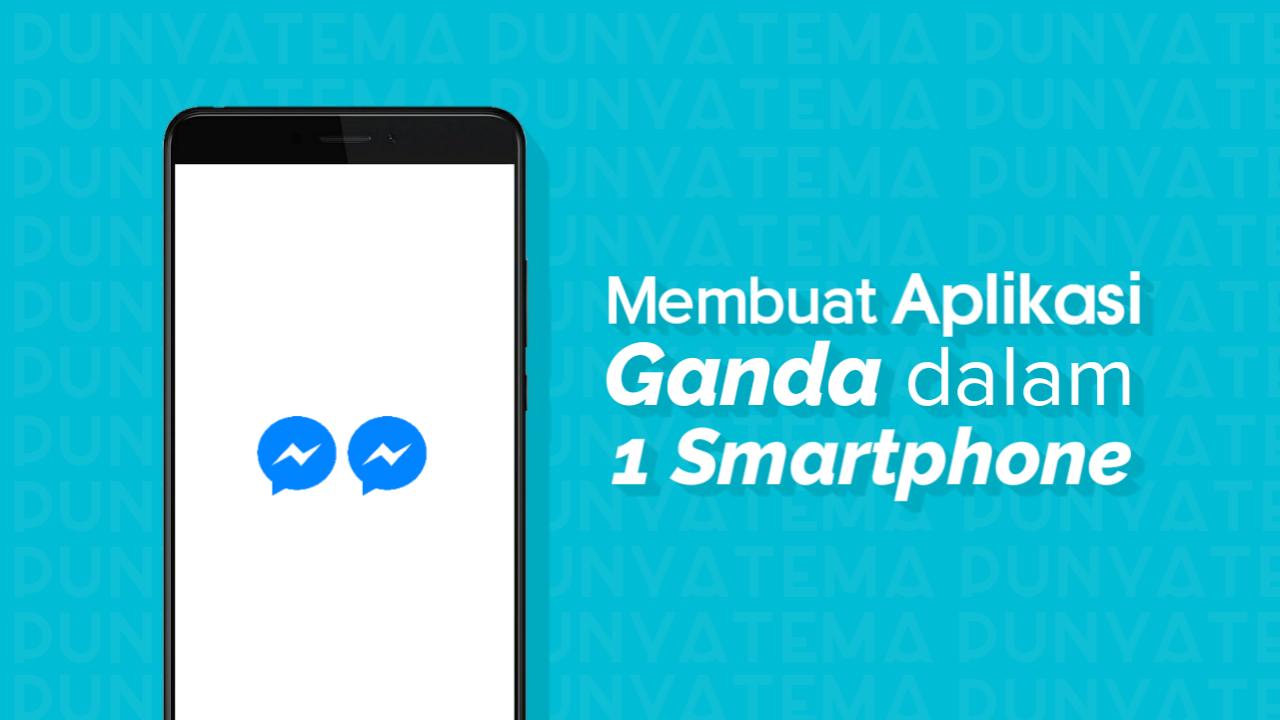 Membuat Aplikasi Ganda di 1 Smartphone