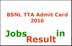 BSNL TTA Admit Card 2016