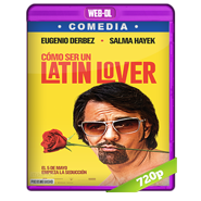 Como ser un latin lover WEB-DL 720p Audio Dual Latino-ingles (2017)