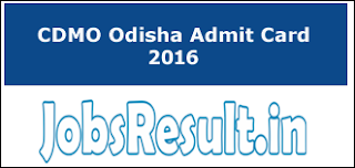 CDMO Odisha Admit Card 2016