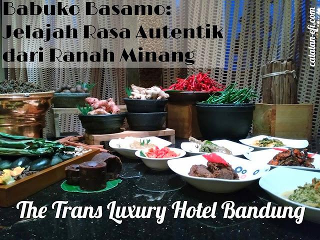 http://www.catatan-efi.com/2016/05/jelajah-rasa-autentik-dari-ranah-minang-di-trans-luxury-hotel.html