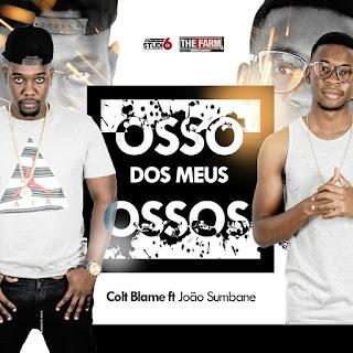 Colt Blame ft João Sumbane -  Osso Dos Meus Ossos (2018)