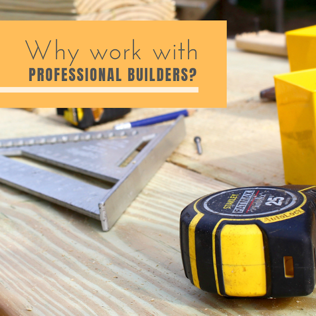 Advantages of Working With Professional Home Builders