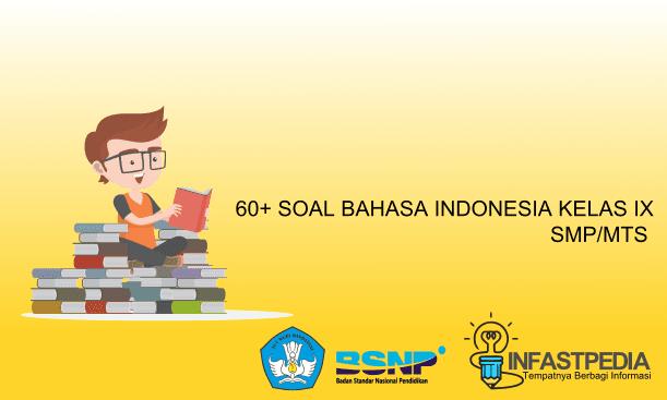 60+ Soal Bahasa Indonesia Kelas 9 beserta Kunci Jawaban