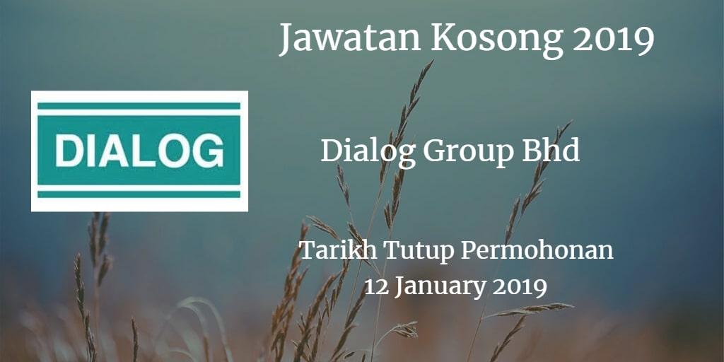 Jawatan Kosong Dialog Group Bhd 12 January 2019