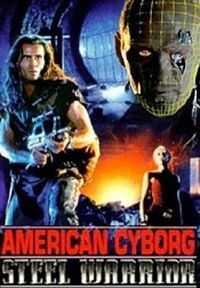 American Cyborg Steel Warrior (1993) Dual Audio Hindi Dubbed 300mb BluRay